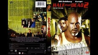 חצי מת 2 Half Past Dead 2 (2007)