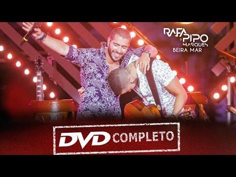 Rafa & Pipo Marques   DVD Beira Mar (Completo)