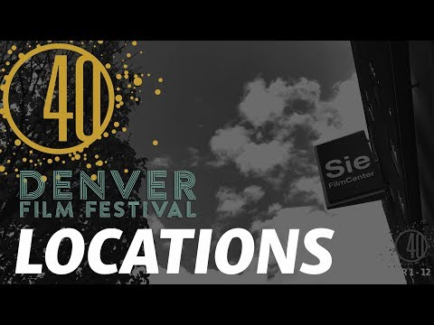 Locations | DENVER FILM FESTIVAL 2017