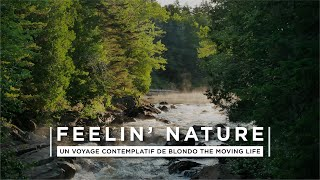 FEELIN' NATURE - Travelling Serie - #Quebec National Parks