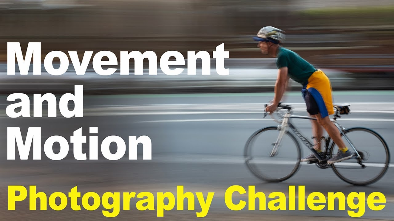 Capturing Movement and Motion - Photography Challenge