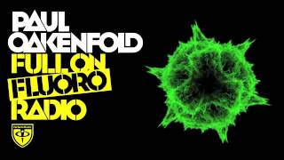 Paul Oakenfold - Full on Fluoro: Episode 40