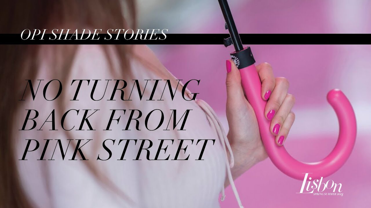 Video:OPI Lisbon Shade Stories | No Turning Back From Pink Street