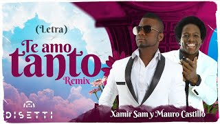 Xamir Sam ft Mauro Castillo - Te amo Tanto Remix ( salsa romántica urbana) video liric