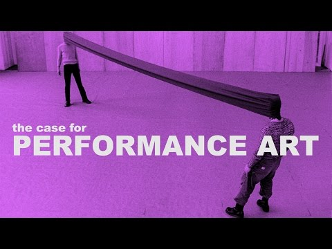The Case for Performance Art | The Art Assignment | PBS Digi