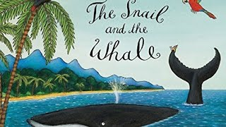 The Snail and the Whale by Julia Donaldson. Children's read-aloud story with illustrations.