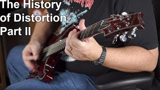 Positive Grid Presents:  The History of Distortion Part II