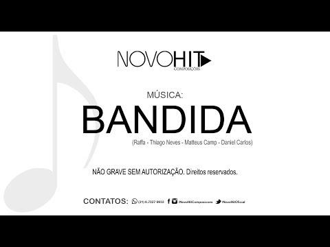 Bandida - NOVO HIT Composição Inédita  Hit Sertanejo