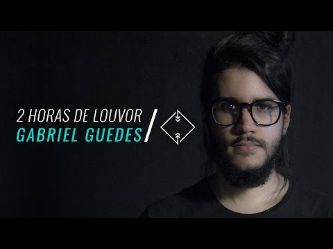 2 Horas de Louvor Gabriel Guedes