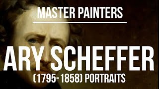 Ary Scheffer - The Portraits (1795-1858) A collection of paintings 4K Ultra HD