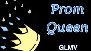 Prom Queen  ♡  GLMV  ♡ 