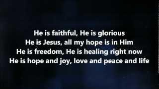 He Is Faithful - Jesus Culture w/ Lyrics