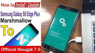 How to Update Samsung Galaxy S6/Edge Plus to Official Nougat 7.0