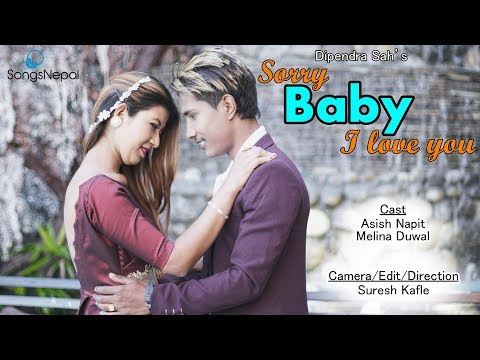 Sorry Baby I Love You - Dipendra Sah | New Nepali Pop Song 2018 / 2074
