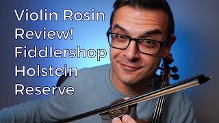 Violin and Viola Rosin Review! Holstein Reserve from Fiddlershop.com