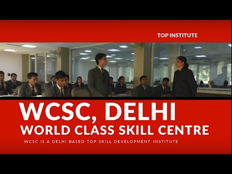 Top Skill Development Institute: World Class Skill Centre (WCSC)