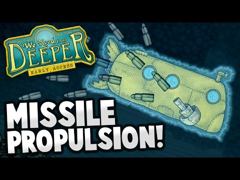We Need To Go Deeper - MISSILE PROPULSION WORKS! Dark Depths