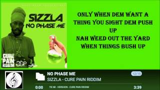 SIZZLA  - NO PHASE ME LYRICS  [BY RICIANO CIRINO] CURE PAIN RIDDIM 2016
