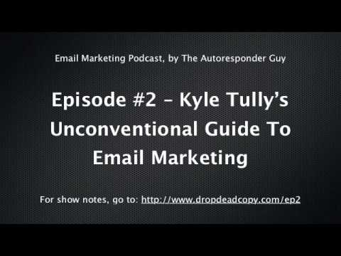 Kyle Tully's Unconventional Guide To Email Marketing
