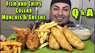 FISH and CHIPS + Q&A | COLLAB Monchis & Sheshe