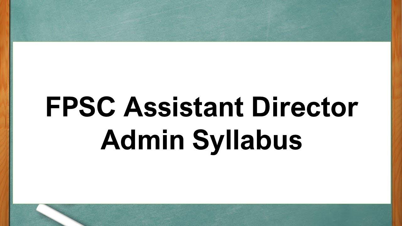 FPSC Assistant Director Admin Syllabus