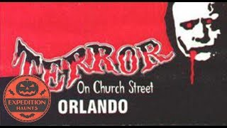The Closed History Of Terror On Church Street Orlando | Expedition Haunts