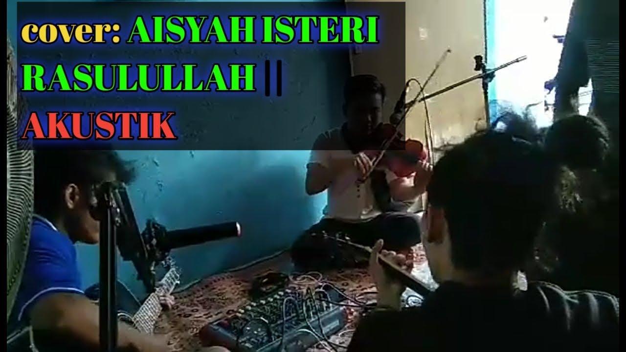 cover: AISYAH ISTERI RASULULLAH    AKUSTIK
