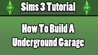 Sims 3 - How To Build A Underground Garage