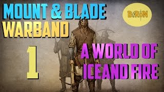 Mount & Blade: Warband - A World of Ice and Fire #1 ~ The Bloody Nine!
