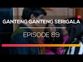 Ganteng-Ganteng Serigala - Episode 89