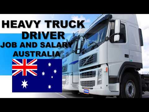 Heavy Truck Driver Salary In Australia - Jobs And Wages In Australia