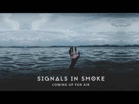 Signals In Smoke - Coming up for Air
