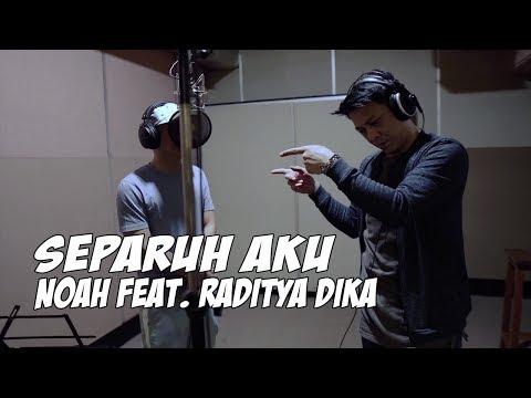 Separuh Aku - NOAH Feat. Raditya Dika