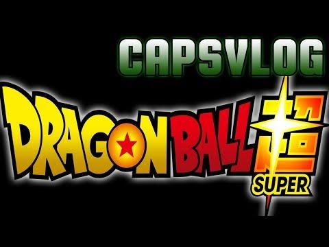 CAPSVLOG - DRAGON BALL SUPER É IDIOTA E ISSO É ÓTIMO