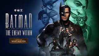 Batman: The Enemy Within - Telltale Games - Episode 4: What Ails You