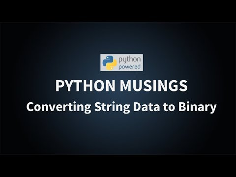 Python Musings: Converting String Data To Binary