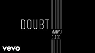 Mary J. Blige - Doubt (Audio)