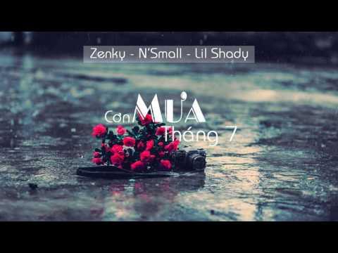 Cơn Mưa Tháng 7 - Zenky ft N'Small ft Lil Shady ( Official Video Full )
