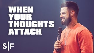 When Your Thoughts Attack | Steven Furtick
