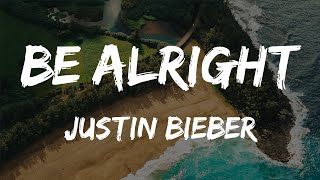 Justin Bieber - Be Alright (Lyrics)