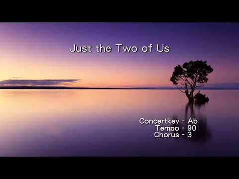Just The Two Of Us - ( Bb Instrument )
