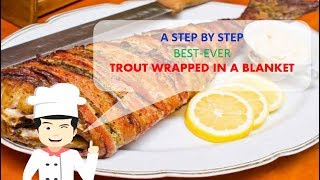 Best Ever TROUT WRAPPED IN A BLANKET