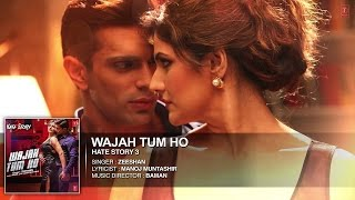 WAJAH TUM HO FULL SONG WITH LYRICS HATE STORY 3 thumbnail