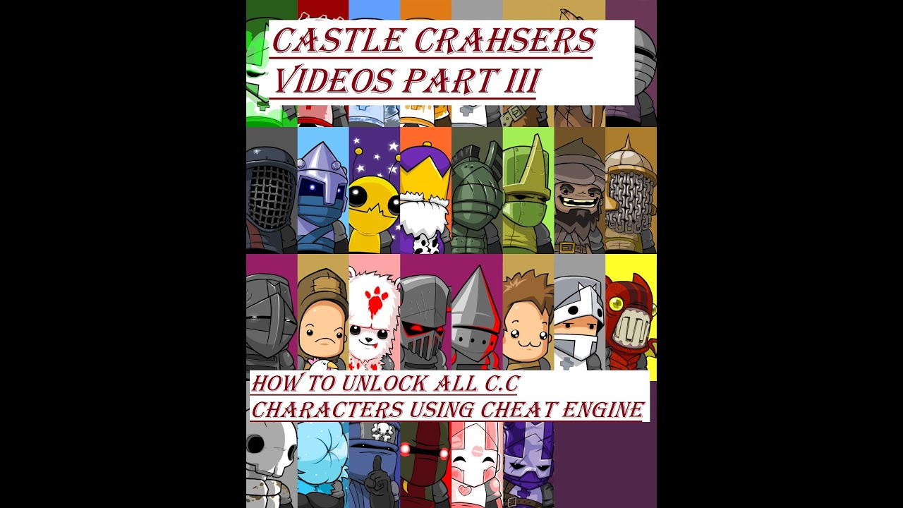 How To Unlock All Castle Crashers Characters With Cheat Engine Youtube