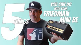 5 Things You Can Do With Your Friedman Mini-BE