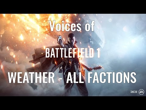Battlefield 1 Voices - This Weather Sucks - English/Italian/French/Russian/German