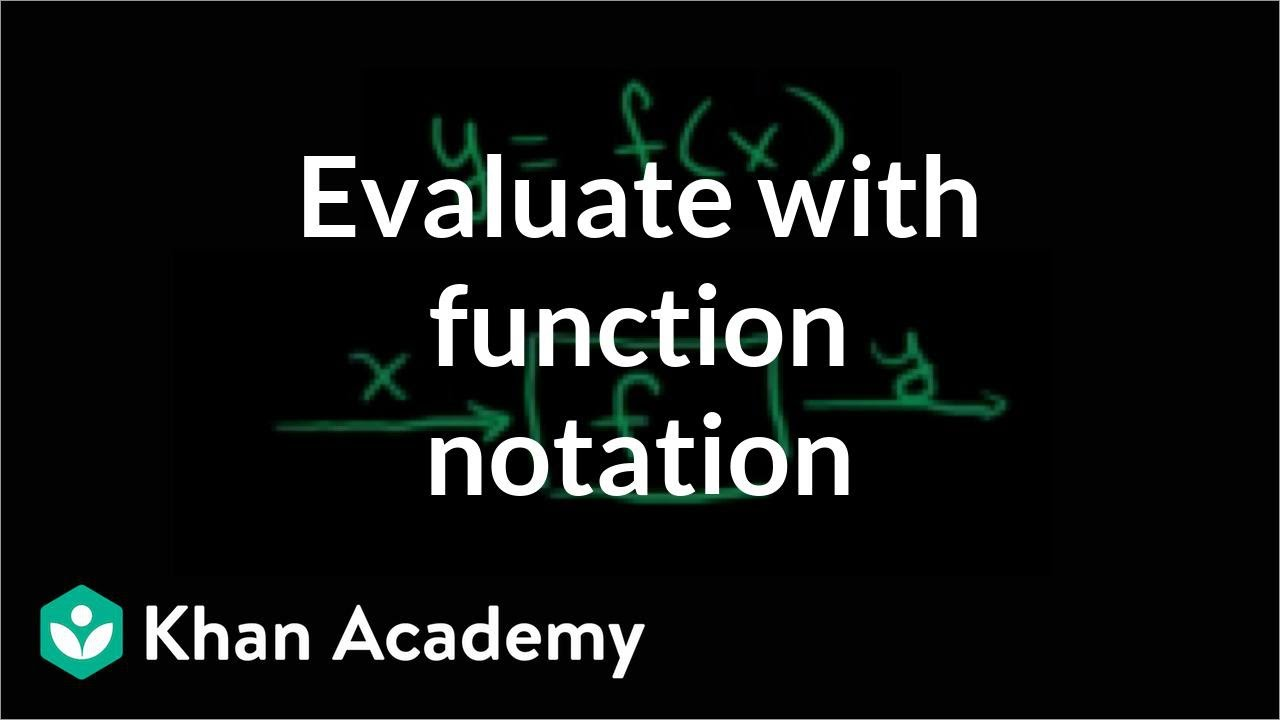 hight resolution of Evaluating with function notation   Functions and their graphs   Algebra II    Khan Academy - YouTube