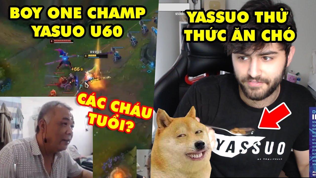TOP khoảnh khắc điên rồ nhất LMHT #10: Boy One Champ Yasuo U60 múa cực gắt, Yassuo thử thức ăn chó