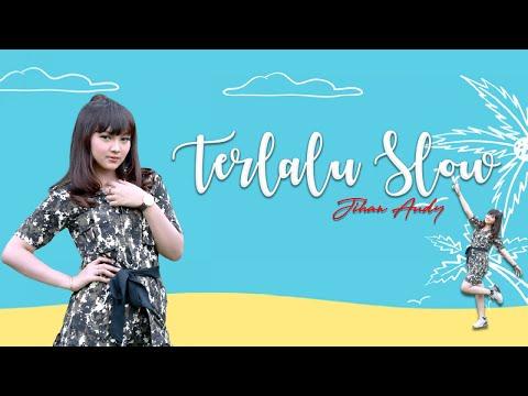 Jihan Audy - Terlalu Slow (Official Music Video)