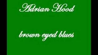 Adrian Hood- brown eyed blues